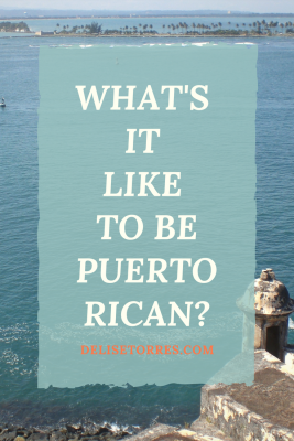 What's It Like to be Puerto Rican? #puertorico