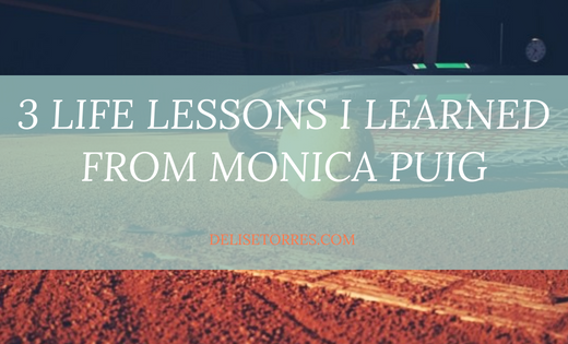 3 Life Lessons I Learned from Monica Puig Post Image