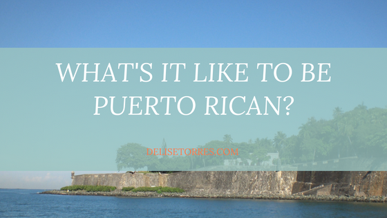 What's it Like to be Puerto Rican Post Image