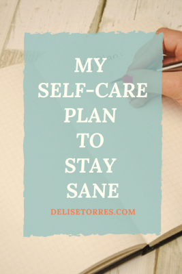 I've included 7 things in my self-care plan that I need in order to stay sane through the craziness of being a writer
