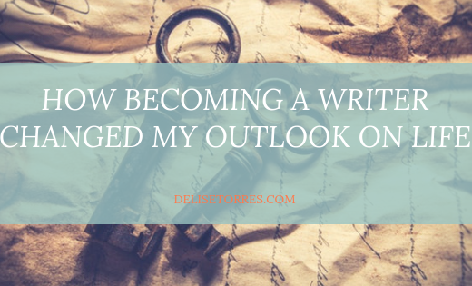 How becoming a writer changed my outlook on life