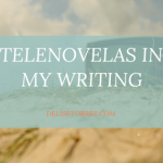 Why Telenovelas Inspire my Writing